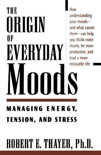 the-origin-of-everyday-moods-managing-energy-tension-and-stress-by-robert-e-thayer-1997-11-27