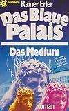 Das Blaue Palais. Das Medium.