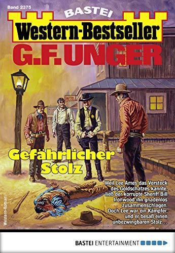 G. F. Unger Western-Bestseller 2375 - Western: Gefährlicher Stolz thumbnail