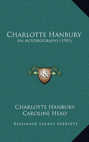 Charlotte Hanbury: An Autobiography (1901)