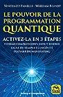 Le pouvoir de programmation quantique - Reprogrammer votre ligne temporelle