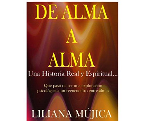 De Alma a Alma: Una Historia Real y Espiritual