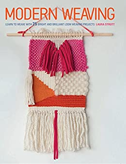 Modern weaving learn to weave with 25 bright and brilliant loom modern weaving learn to weave with 25 bright and brilliant loom weaving projects by fandeluxe Image collections