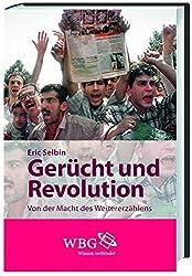 Gerücht und Revolution: Von der Macht des Weitererzählens