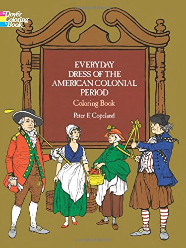 Everyday Dress of the American Colonial Period Coloring Book (Dover Fashion Coloring Book)