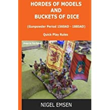 Gunpowder Period (Wargames Rules): Hordes of Models and Buckets of Dice (Volume 3) by Mr Nigel Emsen (2016-02-17)