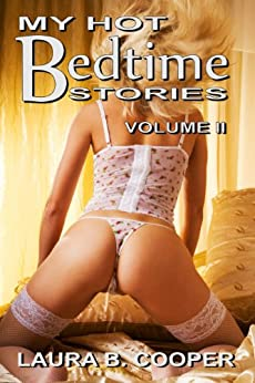 My Hot Bedtime Stories:  Volume 2 by [Cooper, Laura]