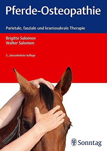 Pferde-Osteopathie: Parietale, fasziale und kraniosakrale Therapie