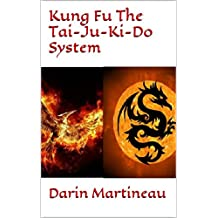 Kung Fu The Tai-Ju-Ki-Do System (English Edition)