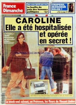 FRANCE DIMANCHE [No 2356] du 26/10/1991 - NOUS AVONS EPLUCHE POUR VOUS - LA FEUILLE DE PAIE DES HOMMES POLITIQUES - CAROLINE - ELLE A ETE HOSPITALISEE ET OPEREE EN SECRET - CHAPEAU MONSIEUR DELON - AUPRES D'ELSA ALAIN CAMPE UN CASANOVA AUSSI ECLATANT QUE TROUBLANT - DEUX GRANDS SECRETS EXPLIQUENT SON CHARME RAVAGEUR A 56 ANS - QUAND IL SE PENCHE SUR LE BERCEAU DE SON BEBE IL SAIT QUE L'AMOUR N'A PAS D'AGE