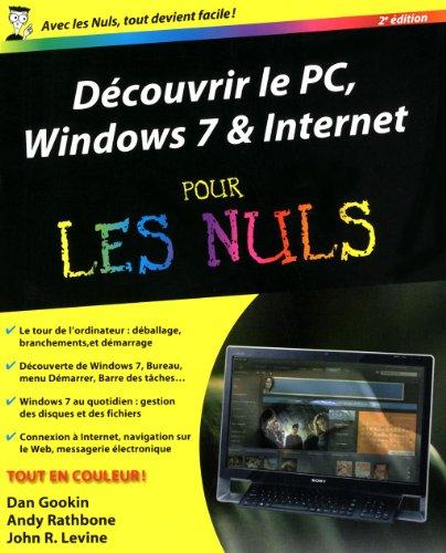 Découvrir le PC, Windows 7 & Internet pour les nuls par Dan Gookin, Andy Rathbone, John Levine