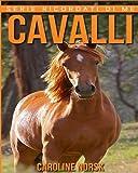 Cavalli: Libro Sui Cavalli Per Bambini Con Foto Stupende & Storie Divertenti