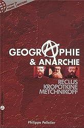 Géographie et anarchie. Reclus, Kropotkine, Metchnikoff