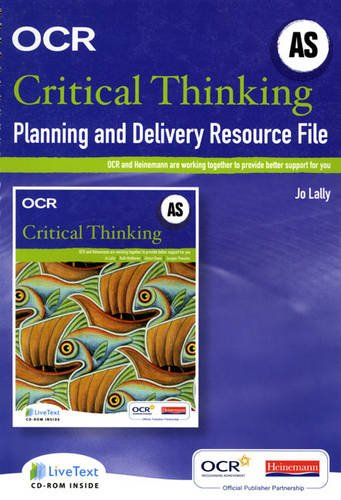 OCR A Level Critical Thinking Planning and Delivery Resource File (AS): Teacher Support Pack