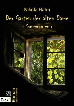 Der Garten der alten Dame. Roman: Sommergarten (verschEnkBücher. Illustrierte eBooks 2) von [Hahn, Nikola]