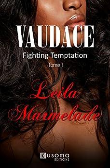 Vaudace: Fighting Temptation (tome 1) par [Marmelade, Leila]