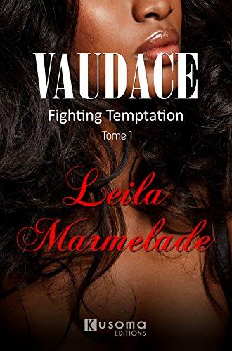Vaudace: Fighting Temptation (tome 1)