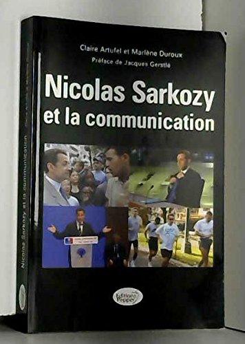 Nicolas Sarkozy et la communication par Claire Artufel