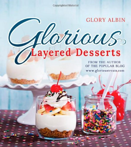 Glorious Layered Desserts