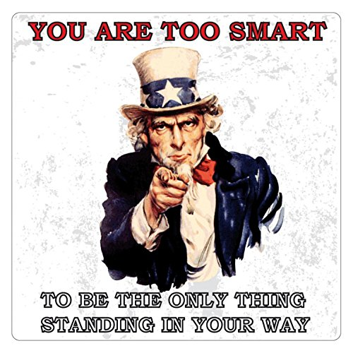 Oncle Sam Poster-Sticker Autocollant - You are Too Smart to Be The Only Thing Standing in Your Way (9 x 9 cm)