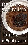 Deus Ex Capitalista: Tome 2