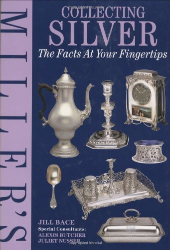 Miller's Collecting Silver (The Facts at Your Fingertips) by Jill Bace (1999-09-16)