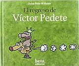 Regreso De Victor Pedete, El