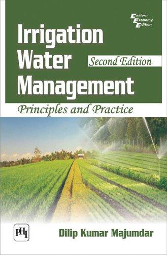 Irrigation Water Management: Principles and Practice por Dilip Kumar Majumdar
