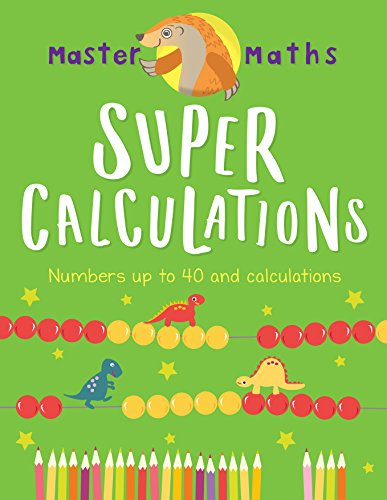 Master Maths Book 2: Super Calculations: Numbers up to 100 and Calculations