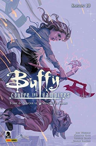 Buffy contre les vampires Saison 10 T06 : Savoir se prendre en main