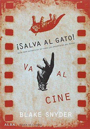 ¡Salva Al Gato! Va Al Cine (Fuera de campo) por Blake Snyder
