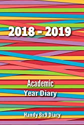 2018-2019 Academic Year Diary: Sept 2018 - Sept 2019-6x9 Handy Diary - Week to Two Pages