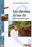 Les chevaux m'ont dit. Essai d'ostéopathie équine, 2e édition