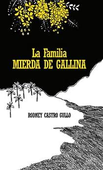 LA FAMILIA MIERDA DE GALLINA de [castro gullo, rodney]