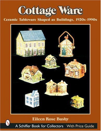 Cottage Ware: Ceramic Tableware Shaped As Buildings, 1920s-1990s