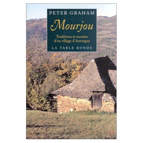 Mourjou : traditions et recettes d'un village d'Auvergne