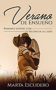 Verano de Ensueño: Romance Juvenil con el Vecino de al Lado par Marta Escudero