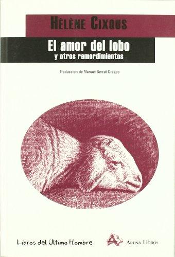 Amor del lobo y otros remordimientos,El por Helene Cixous