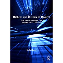 Dickens and the Rise of Divorce: The Failed-Marriage Plot and the Novel Tradition