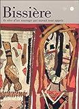 Bissière, le rêve d'un sauvage qui aurait tout appris - Exposition, Musée Picasso, Antibes (5 novembre 1999-2 janvier 2000) - Réunion des Musées Nationaux - 20/10/1999
