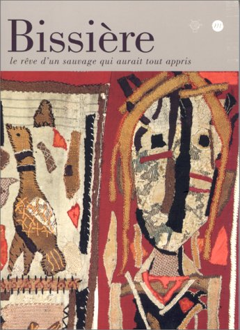 Bissière, le rêve d'un sauvage qui aurait tout appris : Exposition, Musée Picasso, Antibes (5 novembre 1999-2 janvier 2000) par Collectif