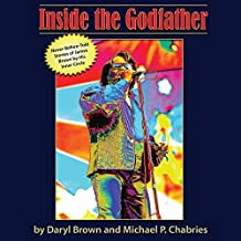 Inside the Godfather: Never before Told Stories of James Brown by His Inner Circle
