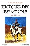 Telecharger Livres Histoire des Espagnols VIe XXe siecle (PDF,EPUB,MOBI) gratuits en Francaise