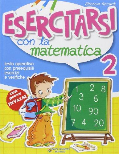 Esercitarsi con la matematica. Per la 2ª classe elementare