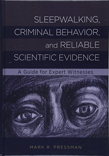 Sleepwalking, Criminal Behavior, and Reliable Scientific Evidence: A Guide for Expert Witnesses (American Psychological Associa)