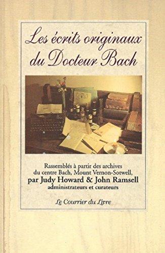 Les écrits originaux du Docteur Edward Bach par Edward Bach