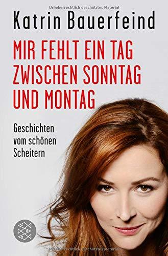 Buchcover Mir fehlt ein Tag zwischen Sonntag und Montag: Geschichten vom schönen Scheitern