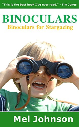 Binoculars: Binoculars for Stargazing (English Edition)