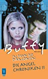 Die Angel Chroniken II (Buffy - Im Bann der Dämonen, Band 2) bei Amazon kaufen