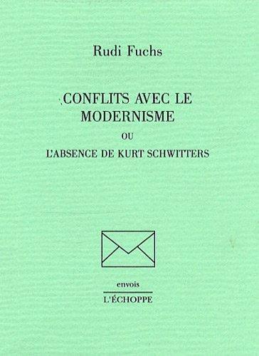 Conflits avec le modernisme ou l'Absence de Kurt Schwitters par Rudi Fuchs